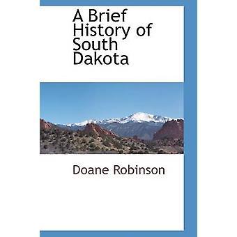 En kort historie av South Dakota av Robinson & Doane