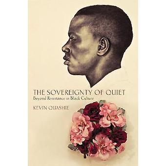 Stille modstand i sort kultur af Quashie & Kevin suverænitet