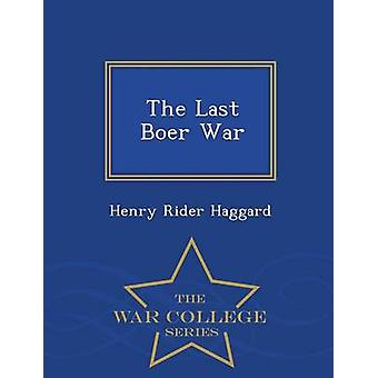 The Last Boer War  War College Series by Haggard & Henry Rider