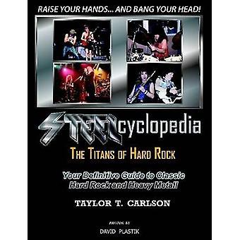 STEELcyclopedia Titaanit Hard Rock by Carlson & Taylor T.