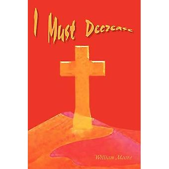 I Must Decrease by Moore & William
