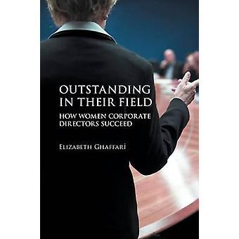 Excepcional en su campo como directores corporativos las mujeres tener éxito por Ghaffari y Elizabeth