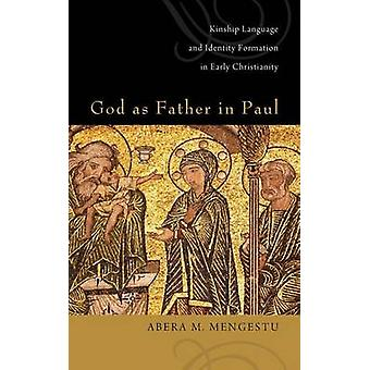 God as Father in Paul by Mengestu & Abera M.