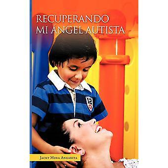 Recuperando Mi Angel Autista door Angarita & Jacky Mora