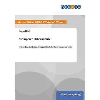 Strengerer DatenschutzOnlineHndler befrchten empfindliche Einkommensverluste by Reil & Harald