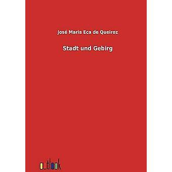 Stadt und Gebirg by Eca de Queiroz & Jos Maria