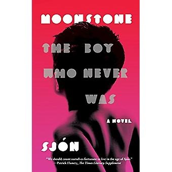 Moonstone - The Boy Who Never Was - A Novel by Sjon - 9780374536923 Book