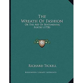 The Wreath of Fashion - Or the Art of Sentimental Poetry (1778) by Ric