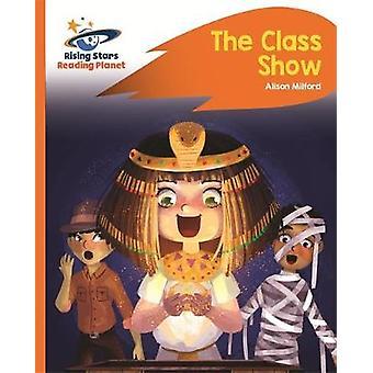 Reading Planet - The Class Show - Orange - Rocket Phonics by Alison Mi