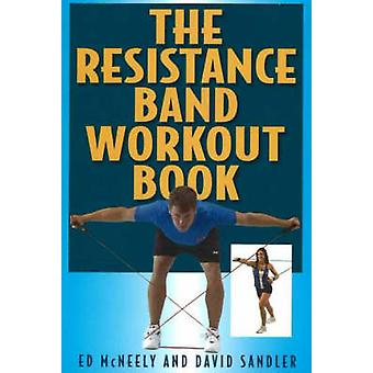 Resistance Band Workout Book by Ed McNeely - Dave Sandler - 978158080