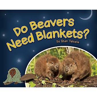 Do Beavers Need Blankets? by Stan Tekiela - 9781591934677 Book