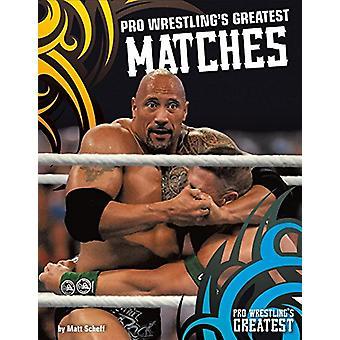 Pro Wrestling's Greatest Matches by Matt Scheff - 9781680784961 Book