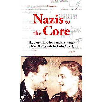 Nazis to the Core - The Sassen Brothers & Their Anti-Bolshevik Crusade