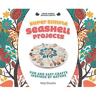 Super Simple Seashell Projects - Fun and Easy Crafts Inspired by Natur