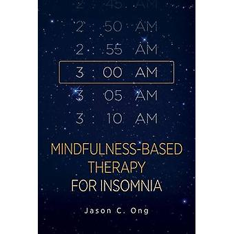 Mindfulness-Based Therapy for Insomnia by Jason C. Ong - 978143382241