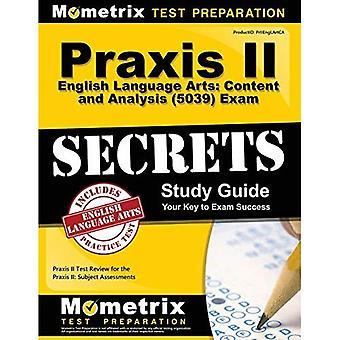 Praxis II engelska Arts innehåll och analys (5039) examen hemligheter studiehandbok: Praxis II Test recension för...