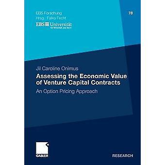 Avaliando o valor econômico dos contratos de capital de risco uma opção de abordagem de preços por Onimus & Jil Caroline