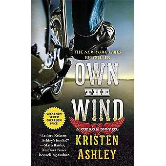 Own the Wind by Kristen Ashley - 9781455599257 Book