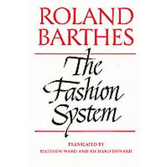 The Fashion System by Roland Barthes - Matthew Ward - Richard Howard