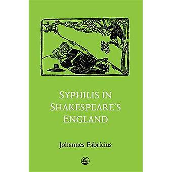 Syfilis i Shakespeares England av Johannes Fabricius - 97818530227