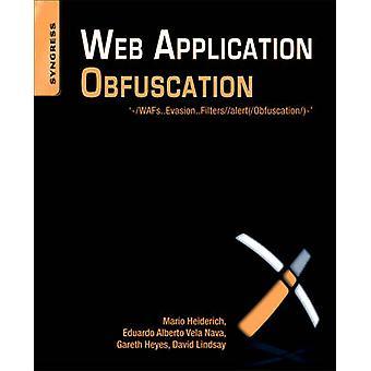 Web Application Obfuscation by Eduardo Alberto Vela Nava