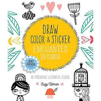 Rita färg och klistermärke förtrollad Sketchbook en fantasifull illustration tidning av Suzy Ultman