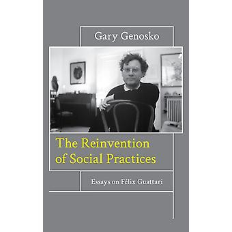 Reinvention of Social Practices by Gary Genosko