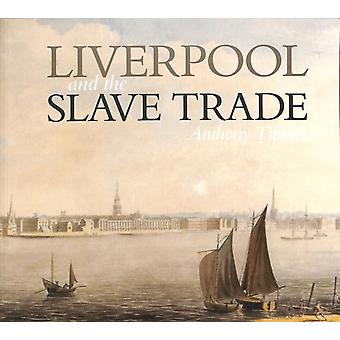 Liverpool and the Slave Trade by Anthony Tibbles