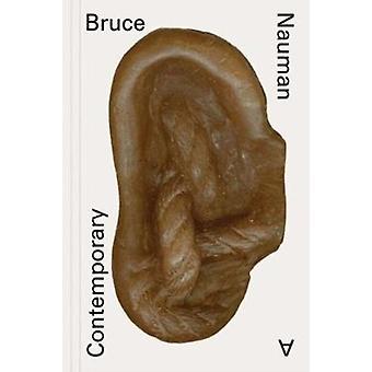 Bruce Nauman A Contemporary by Heather Diack