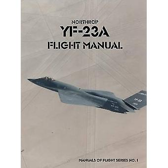 Northrop YF23A Flight Manual by United States Air Force