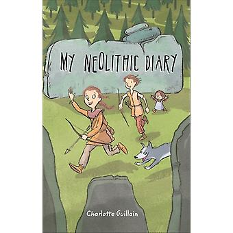 Reading Planet KS2  My Neolithic Diary  Level 2 MercuryB by Charlotte Guillain