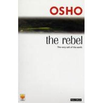 The Rebel by Osho