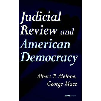 Judicial Review and American Democracy by Melone & Albert & P