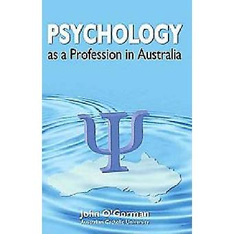 Psychology as a Profession in Australia by OGorman & John