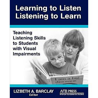 Learning to Listen by Barclay & Lizbeth A.