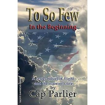 To So Few  In the Beginning by Parlier & Cap