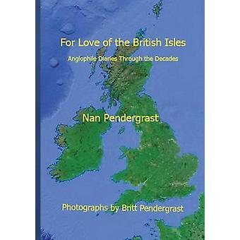For Love of the British Isles by Pendergrast & Nan
