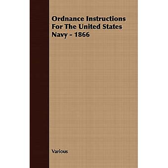 Ordnance Instructions for the United States Navy  1866 by Various