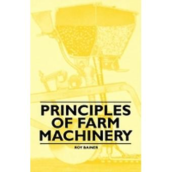 Principles of Farm Machinery by Bainer & Roy