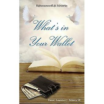 Whats in Your Wallet by Beharry Sr & Pastor Lawrence J.