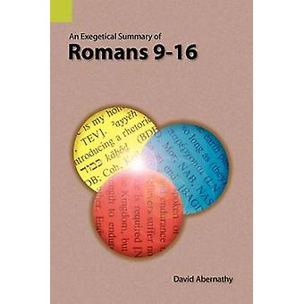 An Exegetical Summary of Romans 916 by Abernathy & C. David
