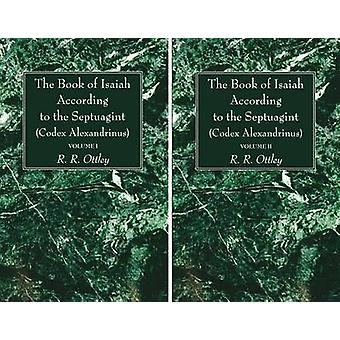 The Book of Isaiah According to the Septuagint Codex Alexandrinus 2 Volumes by Ottley & R. R.