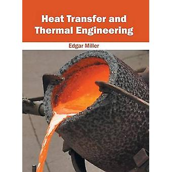 Heat Transfer and Thermal Engineering by Miller & Edgar