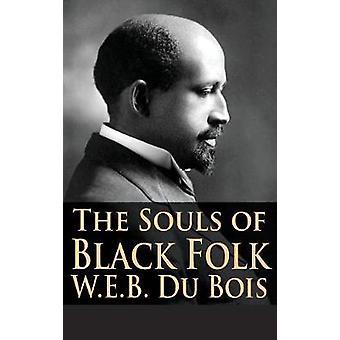 The Souls of Black Folk by Du Bois & W.E.B.