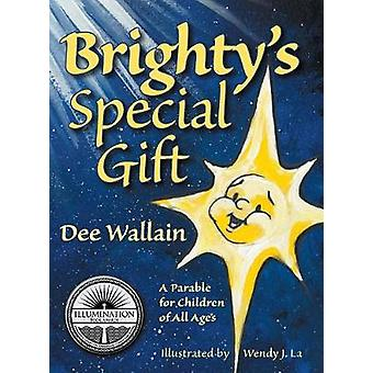 Brightys Special Gift by Wallain & Dee