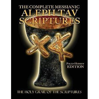 The Complete Messianic Aleph Tav Scriptures PaleoHebrew Large Print Edition Study Bible Updated 2nd Edition by Sanford & William H.
