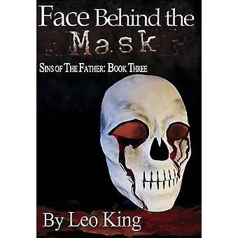 Sins of the Father Face Behind the Mask by King & Leo
