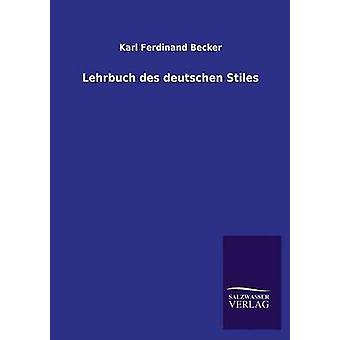 Lehrbuch des deutschen Stiles by Becker & Karl Ferdinand