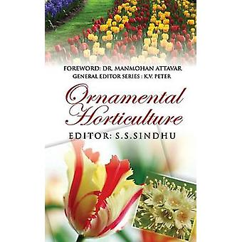 Ornamental Horticulture by Sindhu & S.S.