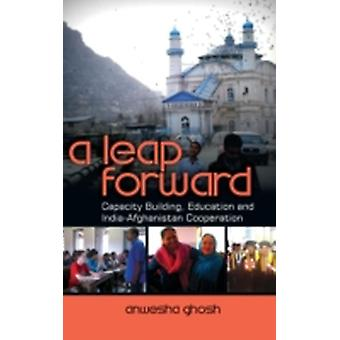 A Leap Forward Capacity Building Education and IndiaAfghanistan Cooperation by Ghosh & Anwesha